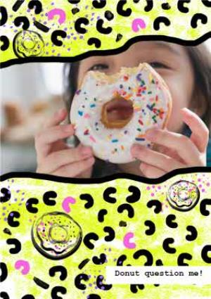 Greeting Cards - Donut Question Me Personalised Photo Upload Birthday Card - Image 1