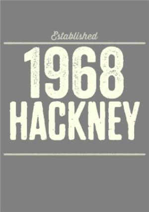 Greeting Cards - Established 1968 Hackney Personalised Greetings Card - Image 1