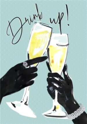 Greeting Cards - Drink up - Classy Birthday Card - Champagne - cheers - Image 1
