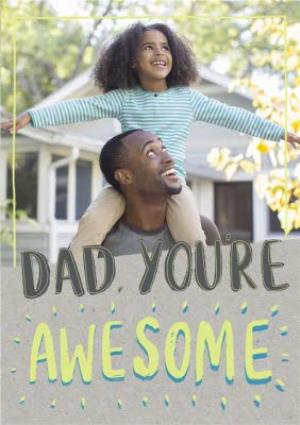 Greeting Cards - Dad, Youre Awesome Photo Card - Image 1