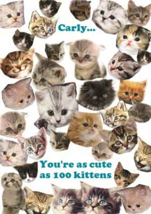Youre As Cute 100 Kittens Personalised Happy Birthday Card