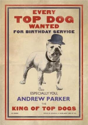 Greeting Cards - Every Top Dog Wanted Personalised Happy Birthday Card - Image 1