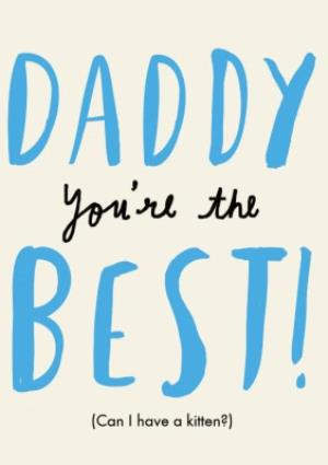 Greeting Cards - Daddy, Youre The Best (Can I Have A Kitten?) Card - Image 1