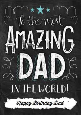 Chalkboard Style Amazing Dad Personalised Happy Birthday Card For