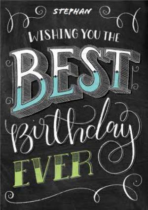 Greeting Cards - Chalkboard Style Best Birthday Ever Personalised Happy Birthday Card - Image 1