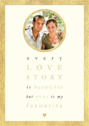 Greeting Cards - Every Love Story Is Beautiful Personalised Photo Upload Happy Anniversary Card - Image 1