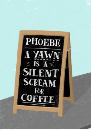 Greeting Cards - Chalk Talk Silent Scream For Coffee Personalised Card - Image 1