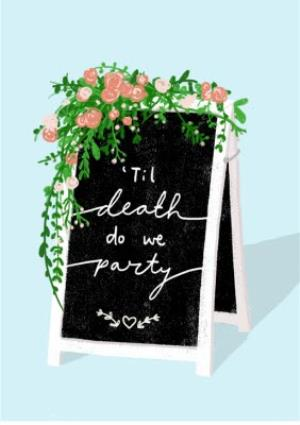Greeting Cards - Chalk Talk 'Til Death Do We Party Card - Image 1