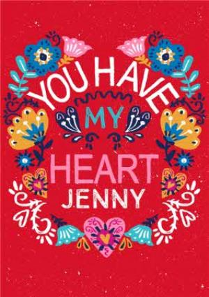 Greeting Cards - Bright Vintage Flowers You Have My Heart Personalised Valentine's Card - Image 1