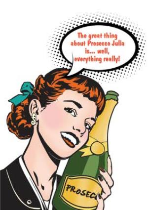 Greeting Cards - The Great Thing About Prosecco Is... Personalised Birthday Card - Image 1