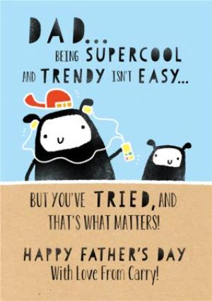 Greeting Cards - Dad Being Supercool Isnt Easy Personalised Text Card - Image 1