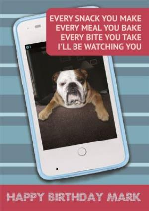 Greeting Cards - Every Snack You Make Doggy Personalised Happy Birthday Card - Image 1