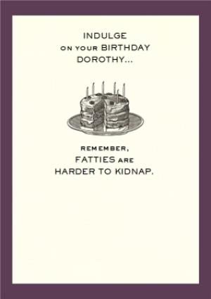 Greeting Cards - Fatties Are Harder To Kidnap Personalised Happy Birthday Card - Image 1