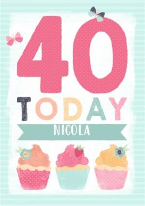 Greeting Cards - Colourful Cupcakes Happy 40Th Birthday Personalised Name Card - Image 1