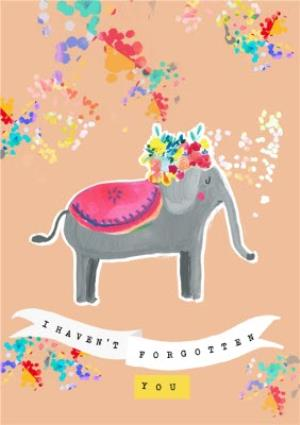 Greeting Cards - I Haven't Forgotten You Elephant Painting Personalised Greetings Card - Image 1
