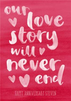 Greeting Cards - Our Love Story Will Never End Personalised Happy Anniversary Card - Image 1