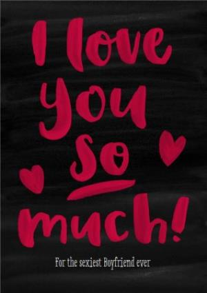 Greeting Cards - Brush Lettering I Love You So Much Personalised Card - Image 1