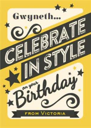 Greeting Cards - Celebrate In Style On Your Birthday Personalised Card - Image 1
