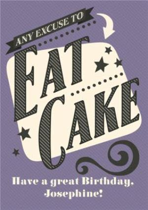 Greeting Cards - Any Excuse To Eat Cake Personalised Text Birthday Card - Image 1