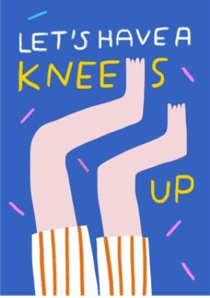 Greeting Cards - Birthday card - let's have a knees up - Image 1