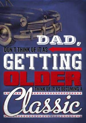 Greeting Cards - Dad, You're Becoming Like A Classic Car Birthday Card - Image 1
