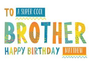 Greeting Cards - Bright Patterned Letters To A Super Cool Brother Happy Birthday Card - Image 1