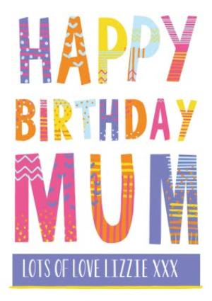 Greeting Cards - Bright Patterned Letters Happy Birthday Mum Card - Image 1
