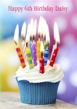 Greeting Cards - Cupcake With Colourful Candles Personalised 6th Birthday Card - Image 1