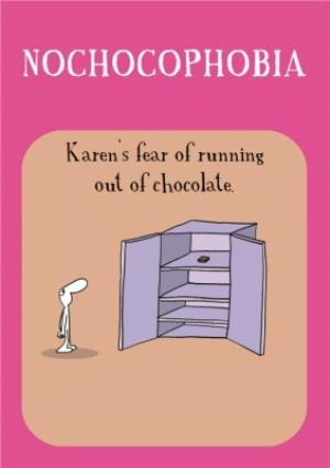 Greeting Cards - Personalised Fear Of Running Out Of Chocolate Card - Image 1