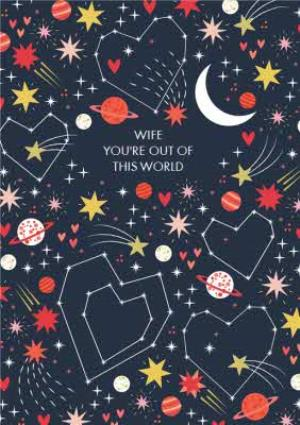 Greeting Cards - Colourful Cosmos You're Out Of This World Wife Valentine's Card - Image 1