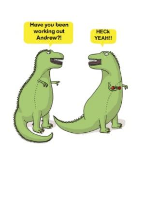Greeting Cards - Dinosaurs Talking Have You Been Working Out Funny Card - Image 1