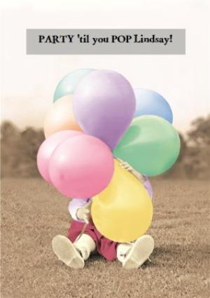 Greeting Cards - All The Balloons Party Til You Pop Personalised Birthday Card - Image 1