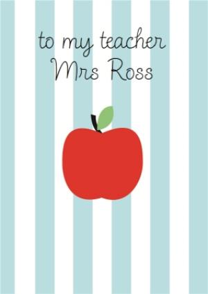Greeting Cards - Blue And White Stripes And Apple Personalised To My Teacher Card - Image 1