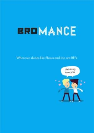 Greeting Cards - Bromance Funny Card - Image 1