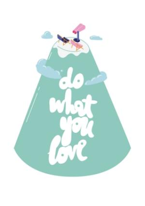 Greeting Cards - Do What You Love Card - Image 1