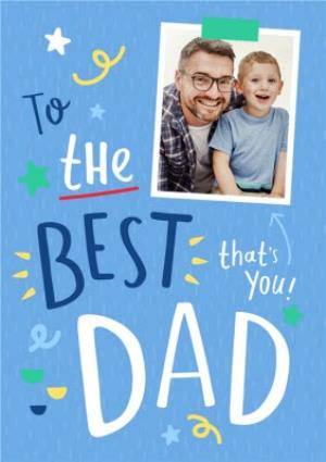 Greeting Cards - Bright Blue To The Best Dad Photo Card - Image 1
