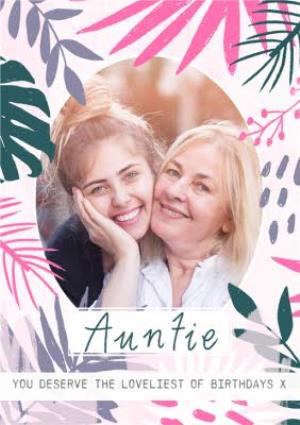 Greeting Cards - Auntie, you deserve the loveliest of birthdays - Photo Upload - Image 1