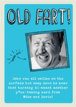 Greeting Cards - Birthday Card - Photo Upload - Old Fart - 60 - Sixty - Image 1