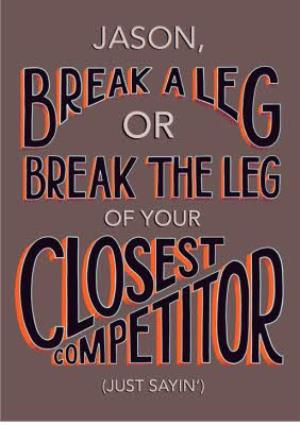 Greeting Cards - Break A Leg Competitor Personalised Text Card - Image 1