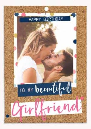 Greeting Cards - Beautiful Girlfriend Pinboard Birthday Photo Upload Card - Image 1