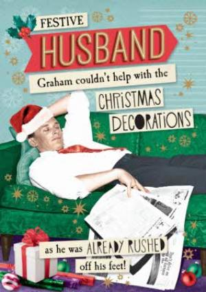 Greeting Cards - Festive Husband That Couldn't Help Out With The Christmas Decorations Personalised Card - Image 1