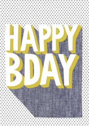 Greeting Cards - Colourful Block Letters And Polka Dot Happy Bday Card - Image 1