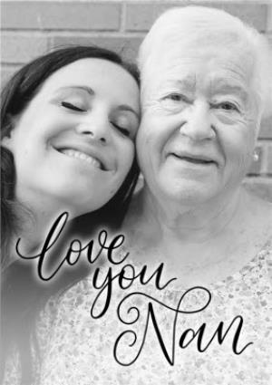 Greeting Cards - Black Script Lettering Love You Nan Photo Card - Image 1