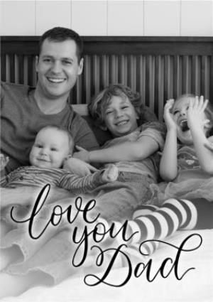 Greeting Cards - Black Script Lettering Love You Dad Photo Card - Image 1