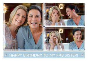 Greeting Cards - Birthday Photo Upload Card - Happy birthday to my fab sister! - Image 1