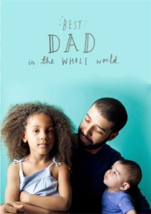 Greeting Cards - Best Dad In The Whole World Photo Upload Card - Image 1