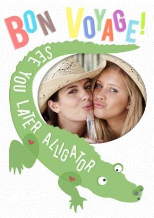 Greeting Cards - Bon Voyage See Ya Later Alligator Photo Card - Image 1