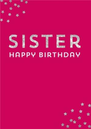 Greeting Cards - Birthday Card - Sister - Silver Stars - Stars - Image 1