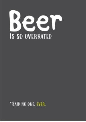 Greeting Cards - Beer Is Overrated Said No One Card - Image 1