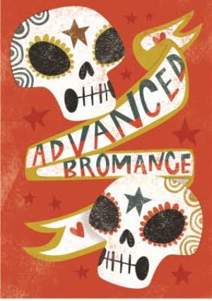 Greeting Cards - Birthday card - male birthday - bromance - sugar skulls - Image 1